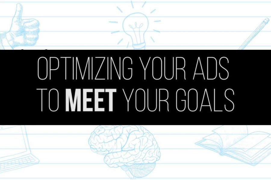Optimizing Your Ads to Meet Your Goals
