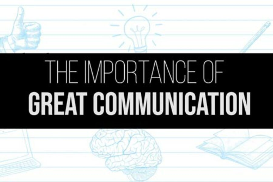 The Importance of Great Communication