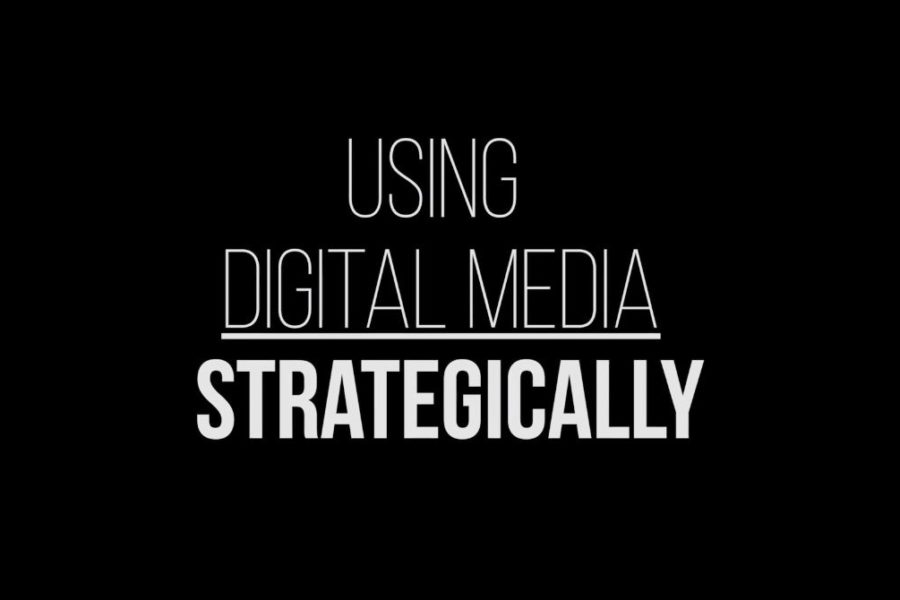 Using Digital Media Strategically